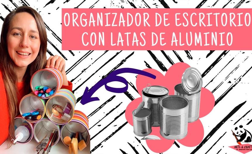 Cans Desk Organizer / Organizador de Escritorio conLatas